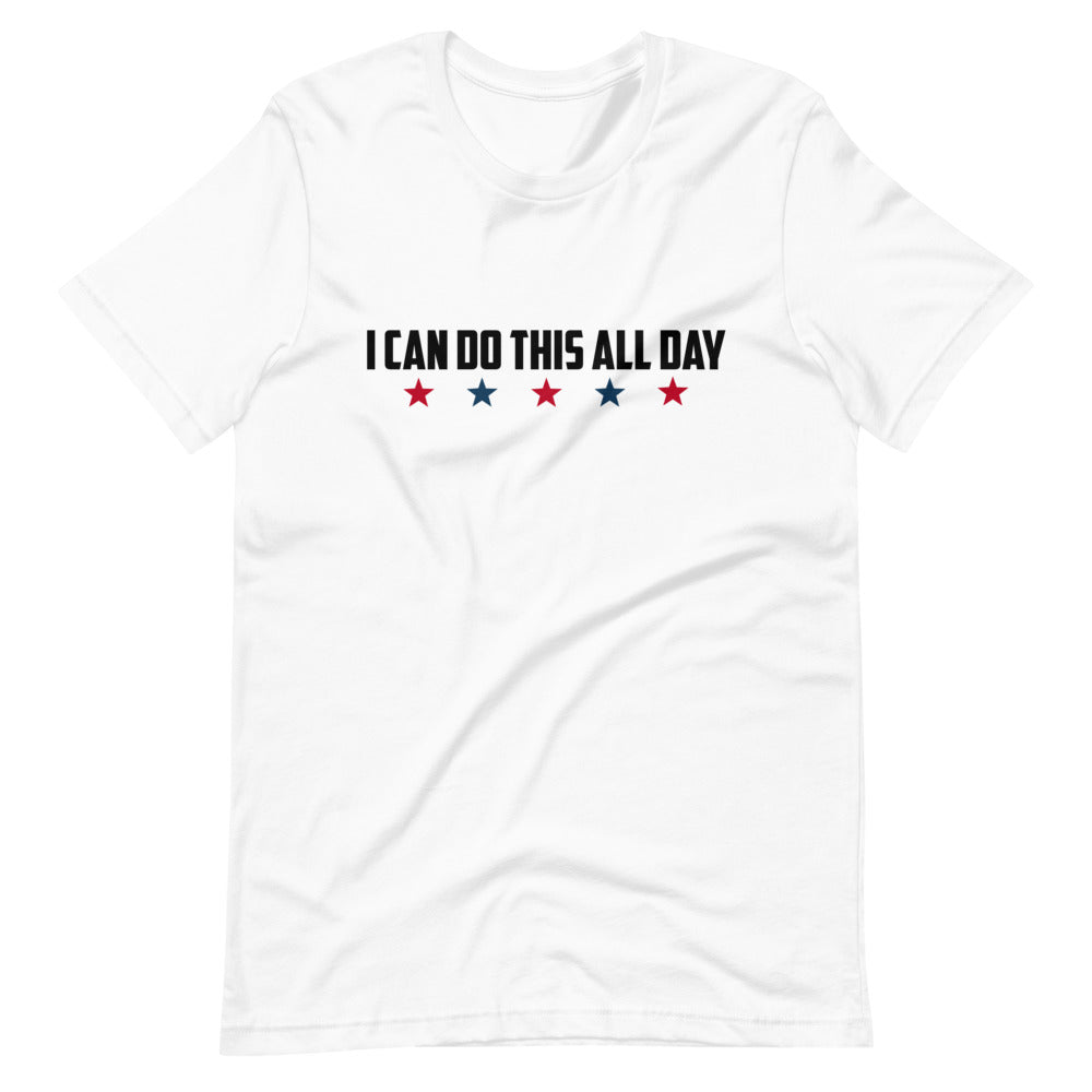 I Can Do This All Day T-Shirt