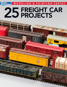25 Freight Car Projects (Modeling & Painting) Model Railroader Book 12498 trains