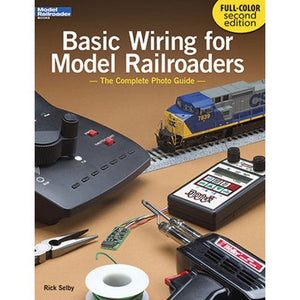 Basic Wiring for Model Railroaders UPDATED 2nd Edition 225 photos & diagrams