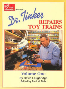 Dr. Tinker Repairs Toy Trains Volume One Postwar Modern Diesel Steam EUnits More