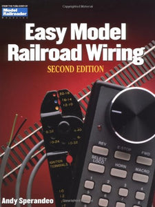 Easy Model Railroad Wiring, Second Edition Model Railroader #12207 Book 128pgs