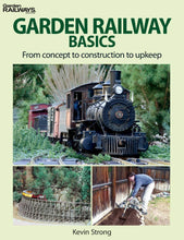 Load image into Gallery viewer, Garden Railway Basics From Concept to Construction to Upkeep book #12468 G scale