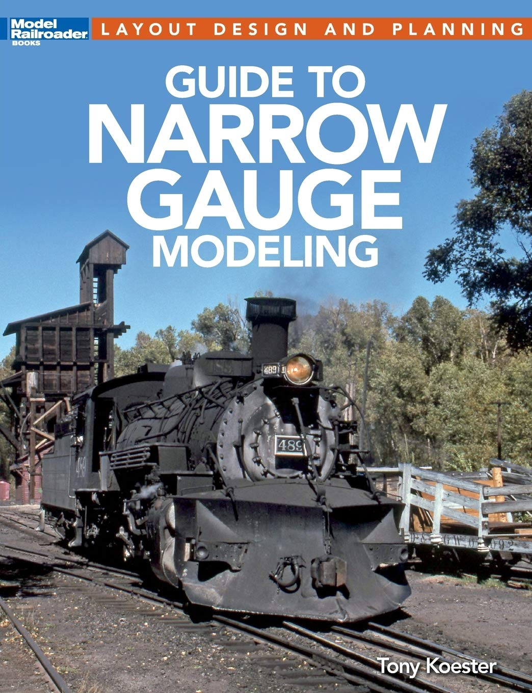 Guide to Narrow Gauge Modeling (Layout Design and Planning) #12490 Book Colorado
