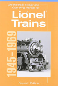 Greenberg's Repair and Operating Manual for Lionel Trains 1945-1969  #10-8160 7e