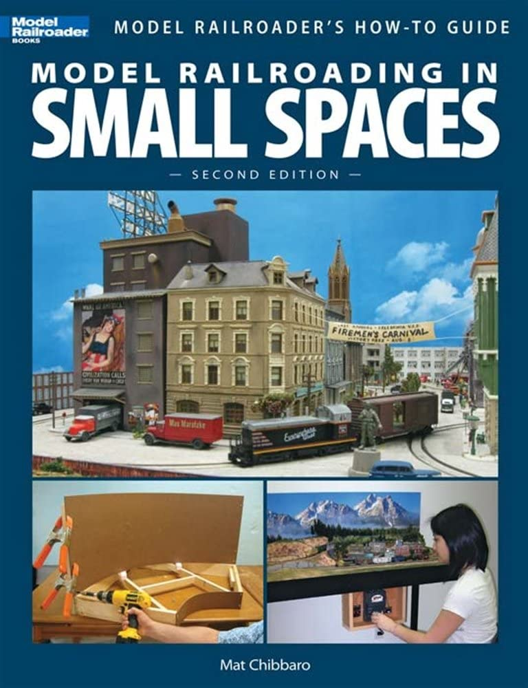 Model Railroading In Small Spaces 2nd Edition 12442 How To Book Railroader 96pgs