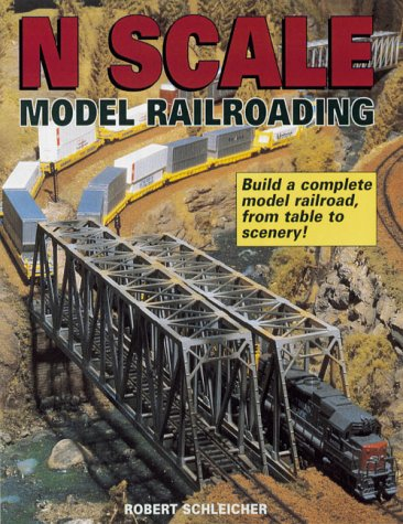 Book N Scale Model Railroading Schleicher 2000 223 pages From track to scenery!