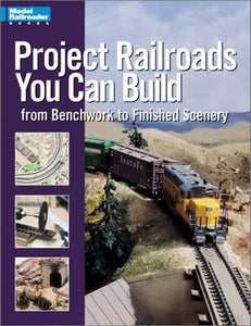 Project Railroads You Can Build: From Benchwork to Finished Scenery #12236 book