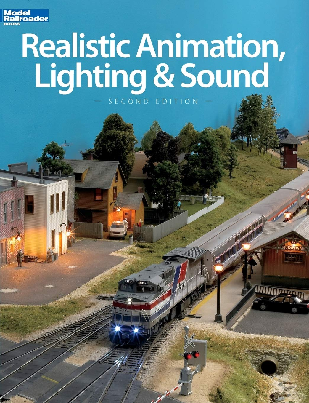 Realistic Animation, Lighting & Sound 2nd edition Model Railroader Books C10