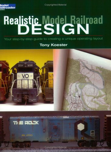 Book Realistic Model Railroad Design:Your Step-By-Step Guide to Creating Unique