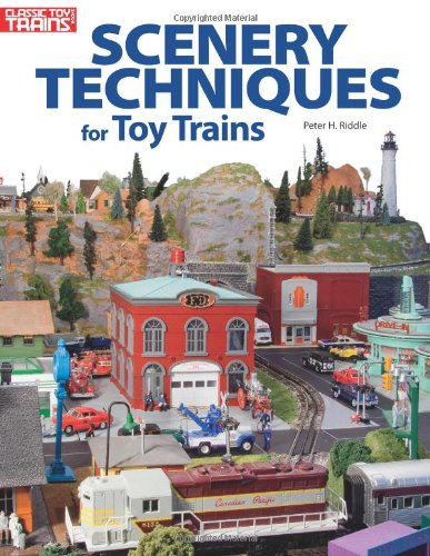 Scenery Techniques for Toy Trains Classic Toy Trains Books #108400 Riddle O S
