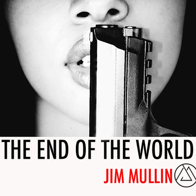 The End Of The World - Jim Mullin Official