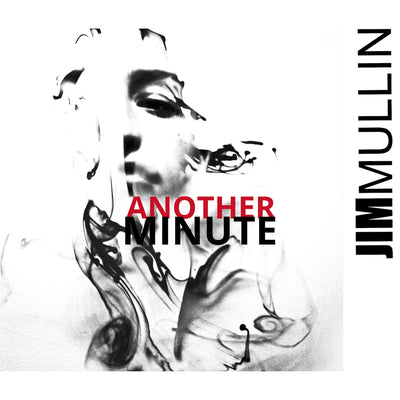 Another Minute - Jim Mullin Official