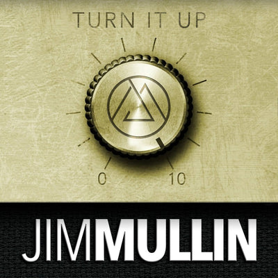 Turn It Up - Jim Mullin Official