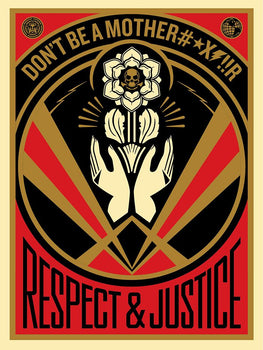 "Shepard Fairey ""Dont Be a MotherFucker - Respect & Justice"" Obey Print"