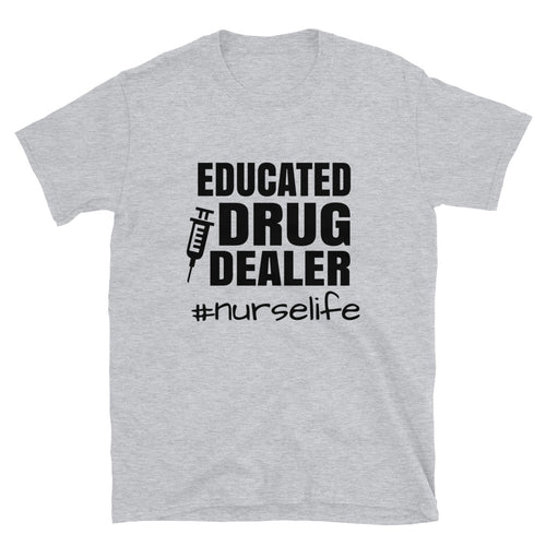 Educated Drug Dealer | Nurse T-shirt - Palmetto Blended