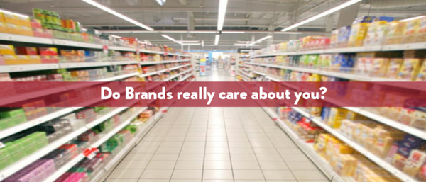 How much do Brands really care about you?