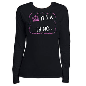 It's A Thing Long Sleeve Tee Crown