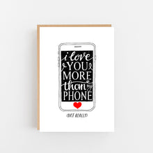 Load image into Gallery viewer, I Love You More Than My Phone - Greeting Card