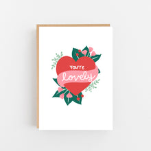 Load image into Gallery viewer, You're Lovely - Greeting Card