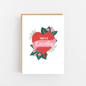 You're Lovely - Greeting Card