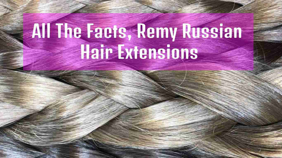 All The Facts, Remy Russian Hair Extensions