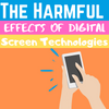 The Harmful Effects of Digital Technology