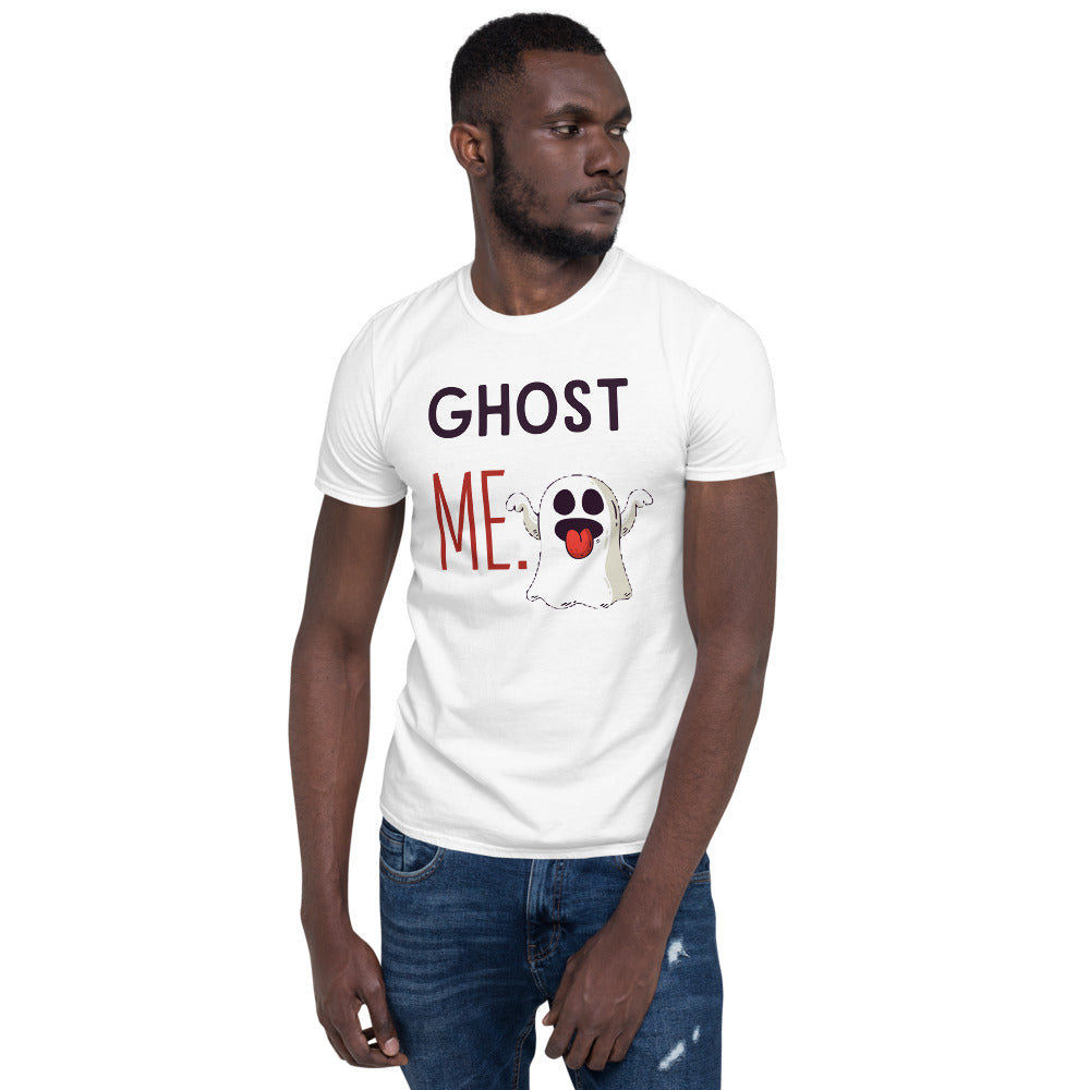 """Ghost Me"" Short-Sleeve Unisex T-Shirt"