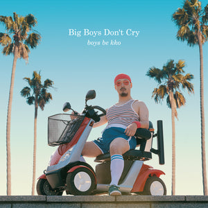 boys be kko Big Boys Don't Cry incl Gerd Janson Remix