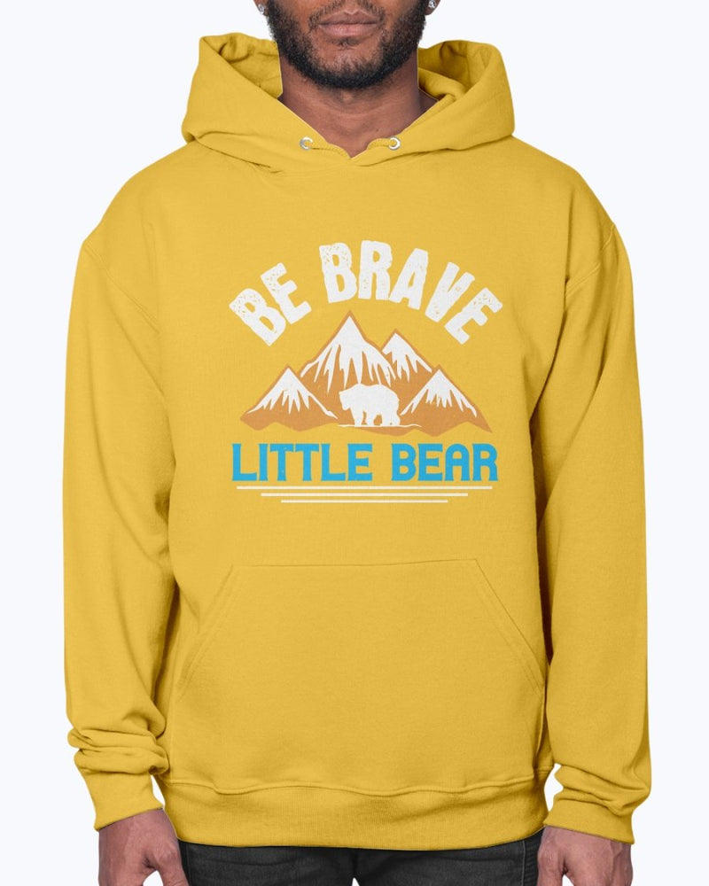 Be Brave Little Bear -  Bear - Hoodie