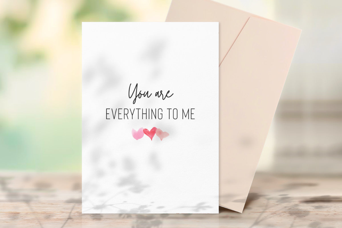 You Are Everything To Me Printable Greeting Card