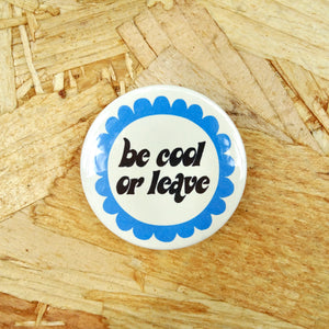 Be Cool Badge