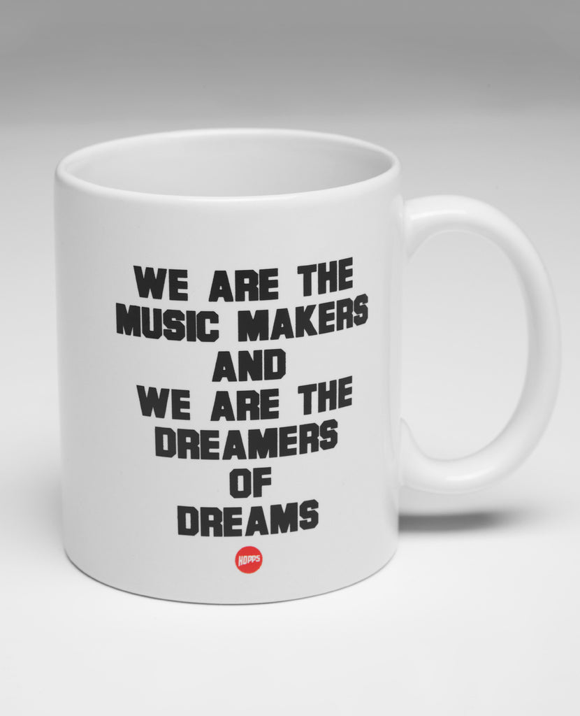 WE ARE THE MUSIC MAKERS - Coffee Mug