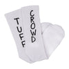 "TUFF CROWD"" HOSTILE TERRITORY SOCKS- WHITE"