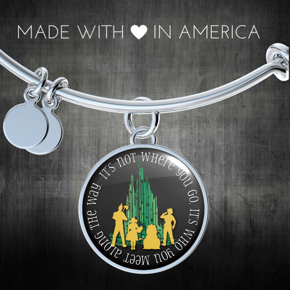 It's Not Where You Go It's Who You Meet - Wizard of Oz Bangle or Necklace Gifts for Her Bracelet Charm