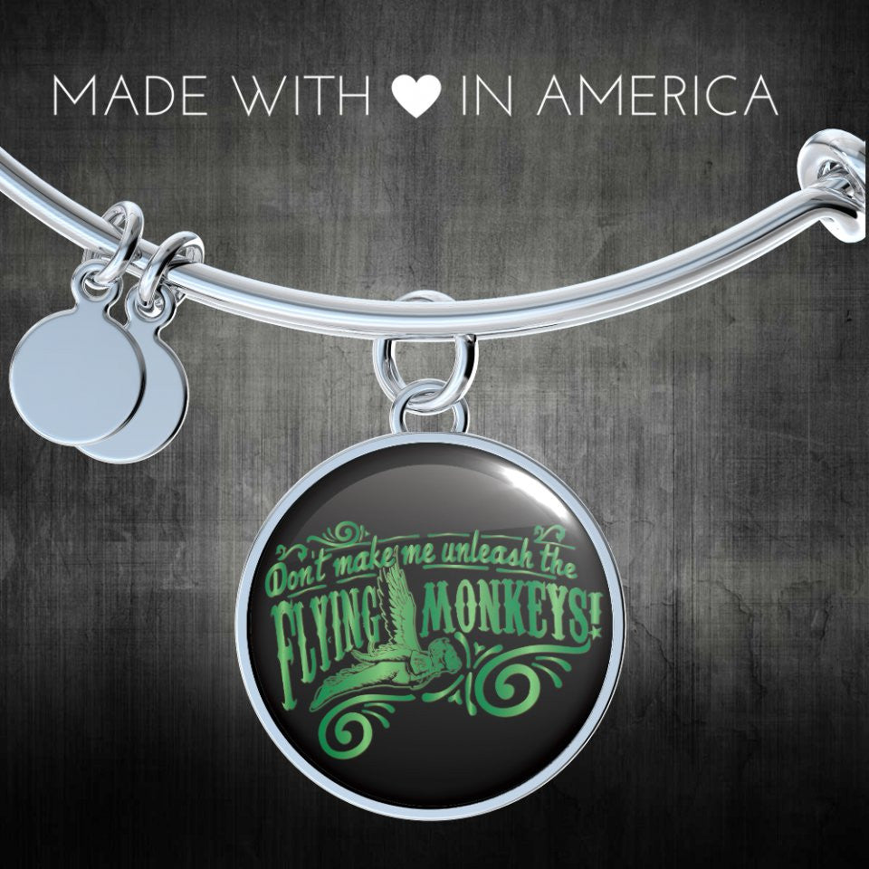Don't Make Me Unleash the Flying Monkeys - Wizard of Oz Bangle Gifts for Her Bangle or Necklace