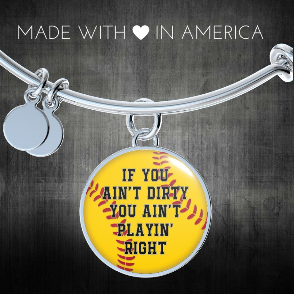 Softball If You Ain't Dirty Bangle or Necklace - Gifts for Her