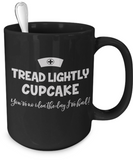 "Nurse - ""Tread Lightly Cupcake"" Coffee Mugs - BadAss Shirt Company - 4"