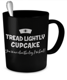 "Nurse - ""Tread Lightly Cupcake"" Coffee Mugs - BadAss Shirt Company - 2"