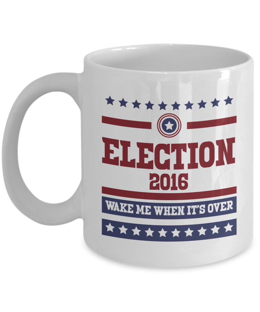 Election 2016 Wake Me When It's Over Mug