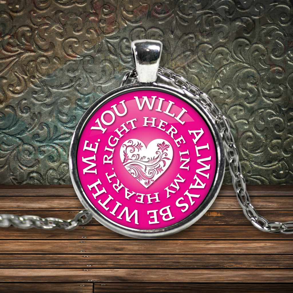 You Will Always Be With Me - Magenta Pendant