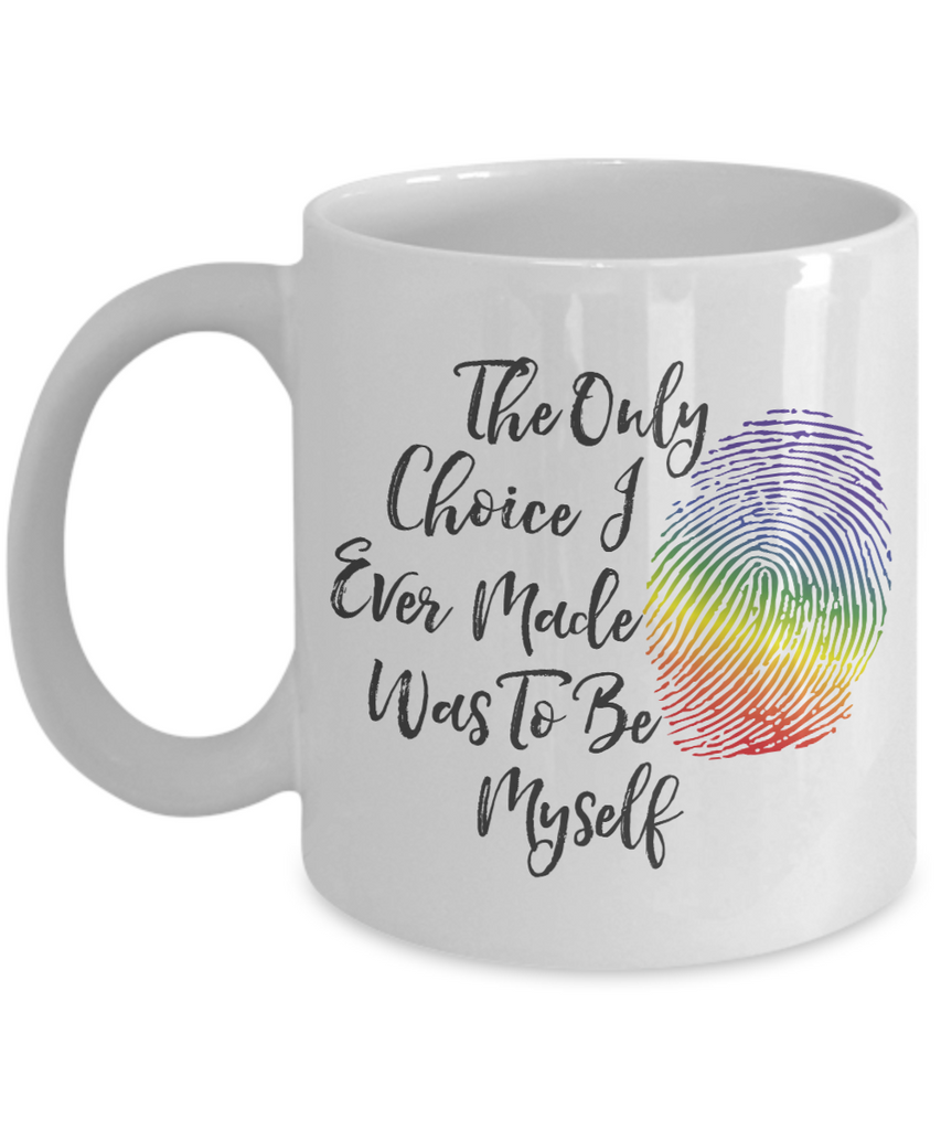 LGBTQ - Only Choice I Ever Made - Be Myself Mug