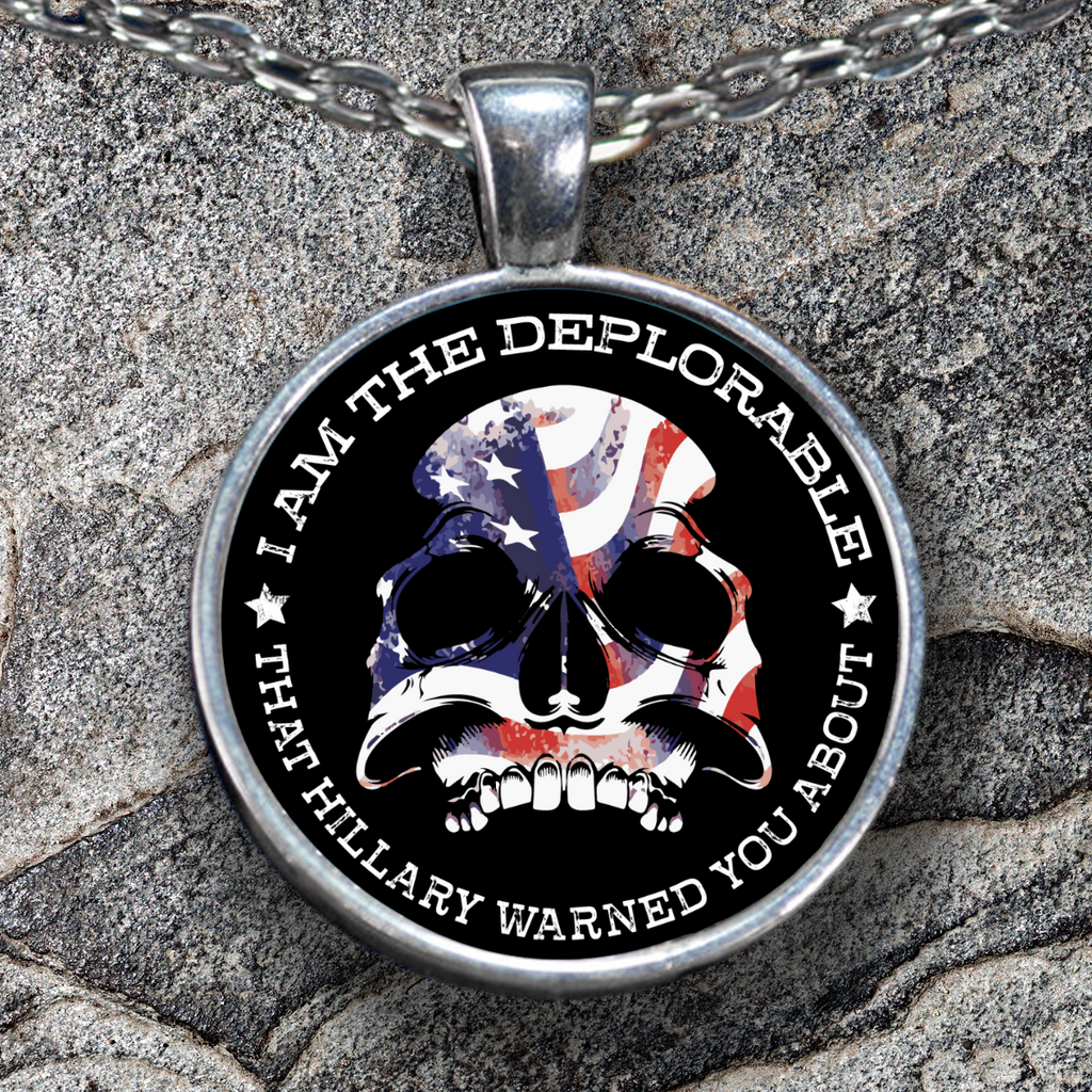I Am The Deplorable That Hillary Warned You About Pendant