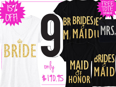 GOLD BRIDE WEDDING 9 SHIRTS 15% Off Bundle, Mrs Shirt, Bridesmaid shirt, maid of honor shirt