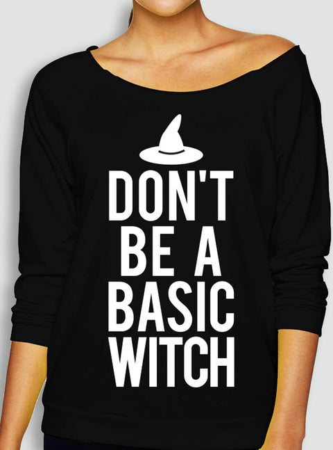 DON'T be a BASIC WITCH Halloween Slouchy Sweatshirt
