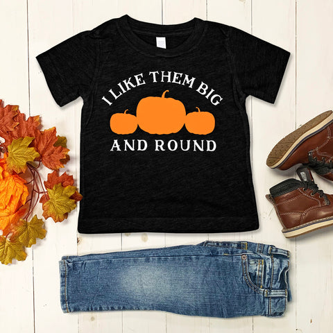 I Like Them Big & Round Halloween Pumpkin Baby Boy or Toddler T-Shirt