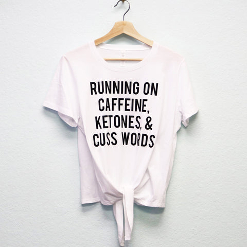 Running on Caffeine Ketones & Cuss Words Keto Shirt or Tank - Pick Style