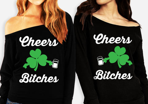 CHEERS BITCHES St. Patrick's Day Off Shoulder Sweatshirt