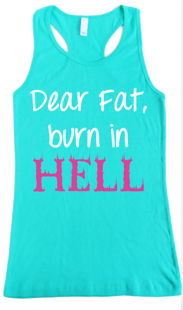 Dear Fat Burn in Hell Women's Workout Tank Teal