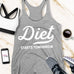 DIET STARTS TOMORROW Women's Workout Tank Top - Pick Style