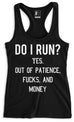 Do I Run? Black Racerback Tank Top